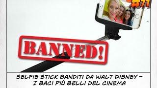 #BkP 71: Selfie Stick banditi da Walt Disney - I baci più belli del cinema