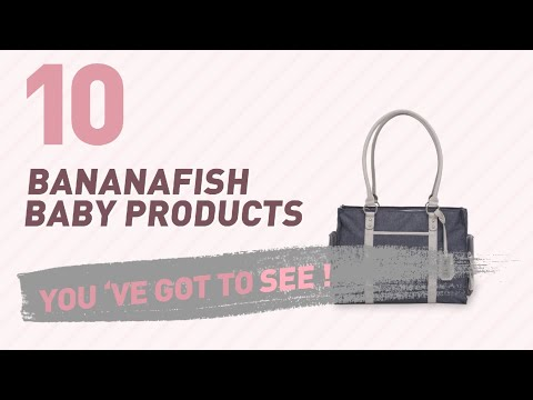 Bananafish Baby Products Video Collection // New & Popular 2017