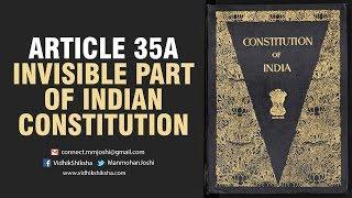 अनुच्छेद 35 A भारतीय संविधान का अदृश्य हिस्सा/ Article 35A / Invisible Part of  Indian Constitution