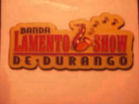 LLORANDO A MARES - BANDA LAMENTO SHOW DE DURANGO