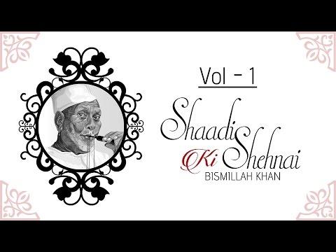 Shaadi Ki Shehnai - Badhai I Vol 1 I Audio Jukebox I Instrumental I Ustad Bismillah Khan