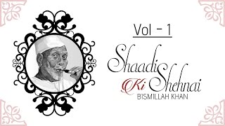 Shaadi Ki Shehnai - Badhai I Vol 1 I Audio Jukebox I Instrumental I Ustad Bismillah Khan