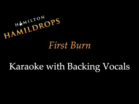 Hamildrop - First Burn - Karaoke with Backing Vocals
