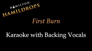 Hamildrop - First Burn - Karaoke with Backing Vocals