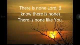 THERE IS NONE LIKE YOU - Hillsong Look To You Album 2005
