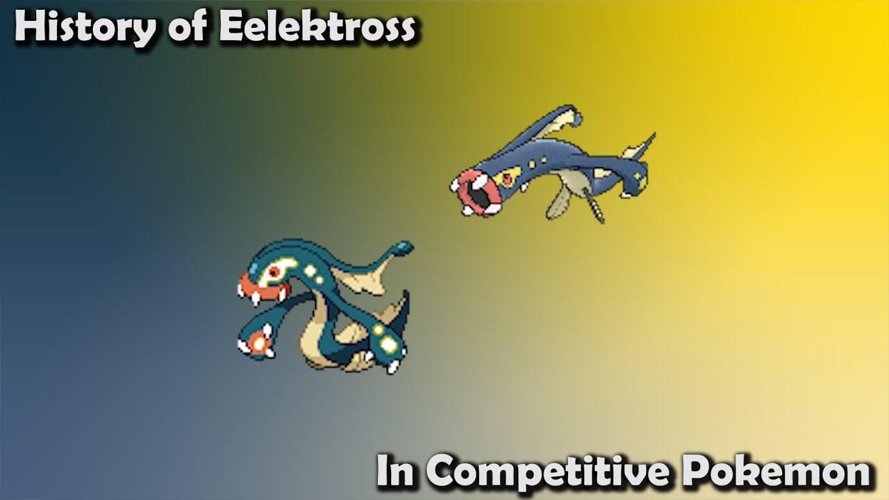How GOOD was Eelektross ACTUALLY? - History of Eelektross in Competitive Pokemon (Gens 5-7)