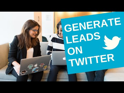 New & Updated for 2017: How to Generate Leads on Twitter for your business