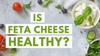 Feta Cheese: Healthy or Unhealthy?
