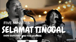 Download Mp3 Selamat Tinggal Five Minutes By Doni Saputro X Jasmine Live At Alibi Semarang