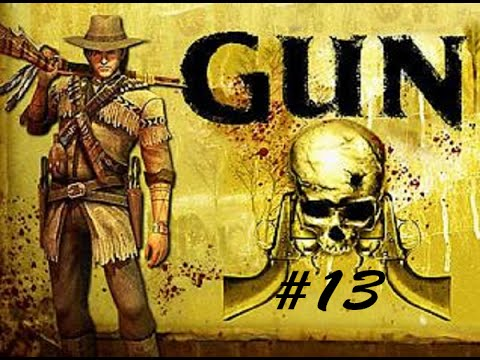Lets Play GUN - Full Playthrough - Episode 13