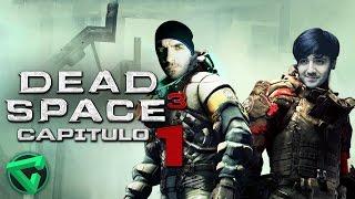 DEAD SPACE 3 COOP: MIEDO EXTREMO EN EL ESPACIO #1 | iTownGamePlay