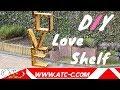 Make your burning LOVE shelf