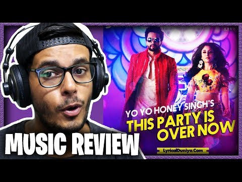 This Party Is Over Now II Yo Yo Honey Singh II Music Review II