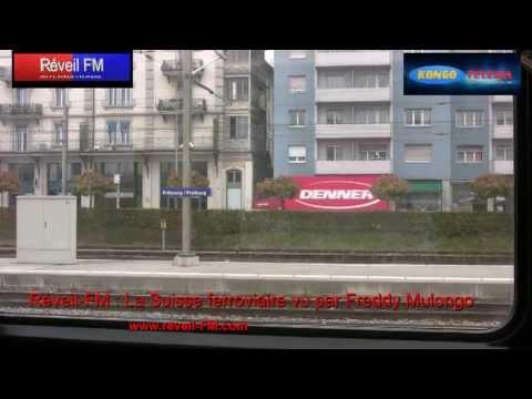 Réveil-FM: La Suisse ferroviaire vue par Freddy Mulongo
