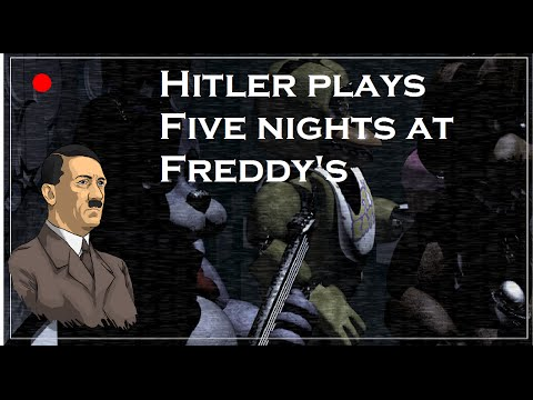Hitler Plays Five Nights At Freddy's