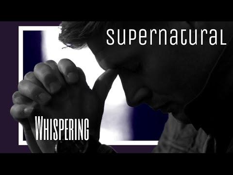 Supernatural    Whispering