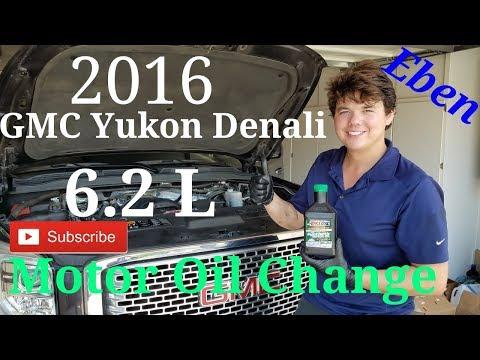 2016 Yukon Denali XL 6.2 L Motor Oil Change