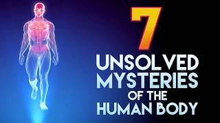 Repeat youtube video 7 Unsolved Mysteries of the Human Body