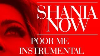 Shania Twain - Poor Me | Instrumental (Without Vocal Melody)