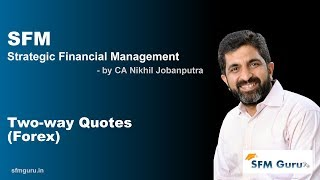 Two Way Quotes (Forex) | CA Final SFM (New Syllabus) Classes & Videos