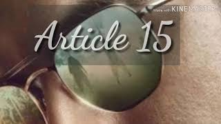 The real story of Article 15
