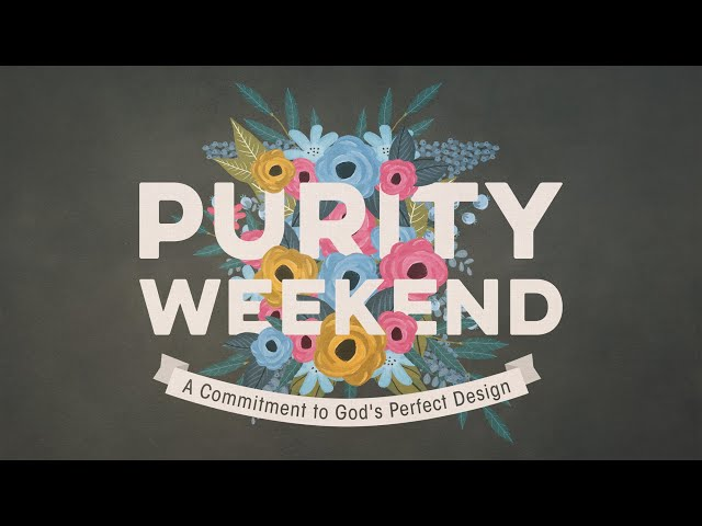 Purity Weekend: Committing To Sexual Purity