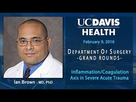 Inflammation/Coagulation Axis In Severe Acute Trauma - Ian Brown - M.D., PhD