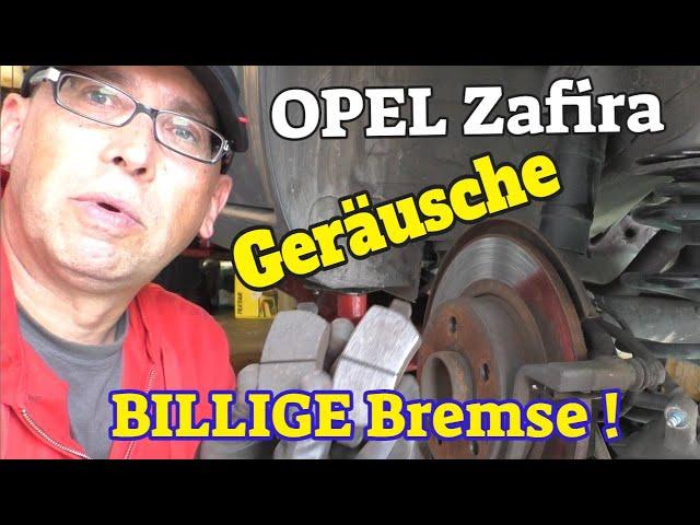 Billige Bremsen + Geräusche - Opel Zafira B