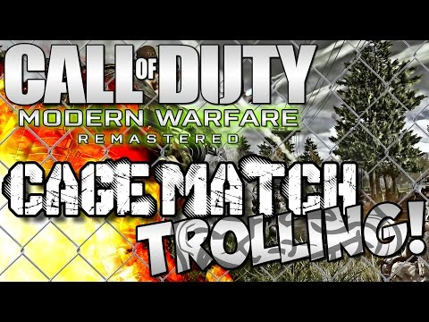 WHY ARE YOU HACKING ME!!! (Modern Warfare Remastered Cage Match Trolling!)