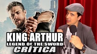 Reseña Crítica EL REY ARTURO LA LEYENDA DE LA ESPADA / King Arthur Legend of the Sword - Review