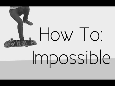 How To: Impossible