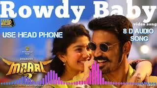 Rowdy Baby 8d audio song in Marri 2 movie (2018)