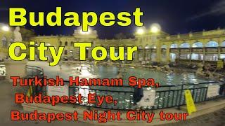 Trip to Turkish Hamam Spa, Budapest Eye & Budapest night City Tour -#kwikfixindia Europe Trip Part 4
