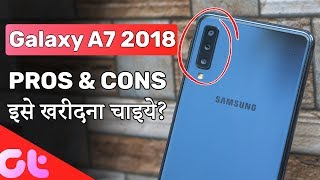 Samsung Galaxy A7 2018 PROS & CONS Review: Should You Buy? | GT Hindi