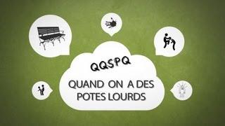 QQSPQ # 2 Qu'est ce qui se passe quand...on a des potes lourds ? Aurel&Co