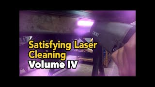 Curiously Satisfying Laser Cleaning Volume 4