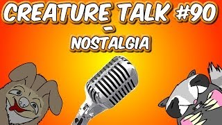 "Creature Talk Ep90 ""Nostalgia!"" 2/1/14 Video Podcast"