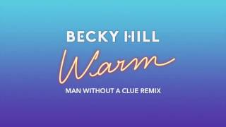 Becky Hill - Warm (Man Without A Clue Remix)