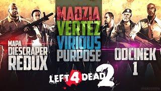 Left 4 Dead 2   Vertez, Madzia, Virious & Purpose   Diescraper Redux #1