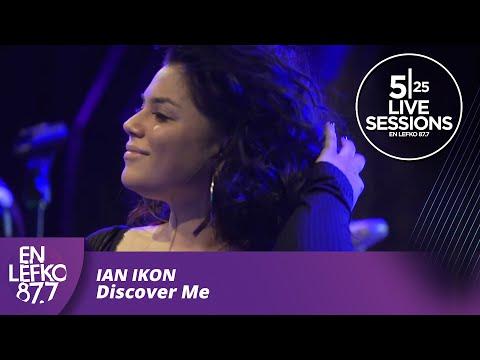 5|25 Live Sessions - Ian Ikon - Discover Me