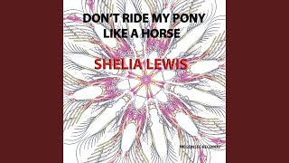 Don't Ride My Pony Like a Horse