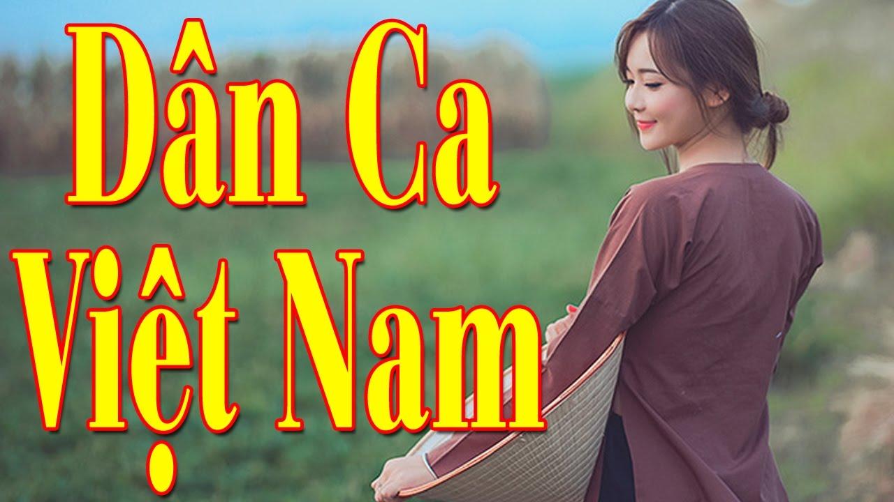 Dân Ca Việt Nam | Liên Khúc Nhạc Dân Ca Quê Hương Mới Hay Nhất 2017