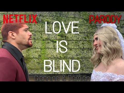 Love Is Blind PARODY (Giannina And Damian)