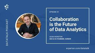 Why Collaboration is the Future of Data Analytics w/ Adam Weinstein at Cursor (Episode 51) #DataTalk
