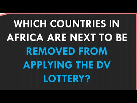 GREEN CARD LOTTERY: Which Countries In AFRICA Will Be REMOVED (NOT ELIGIBLE) In Future DV Lotteries?