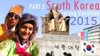( SEOUL VLOG ) NAMSAN TOWER AWESOMENESS SOUTH KOREA SPRING VACATION 2015 | PART 2