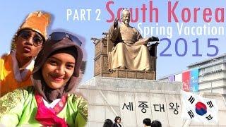 ( SEOUL VLOG ) NAMSAN TOWER AWESOMENESS SOUTH KOREA SPRING VACATION 2015 | PART 2