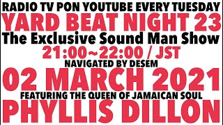 【YARD BEAT NIGHT 23】feat.PHYLLIS DILLONthe Queen Of Jamaican Soul navigated by Desem