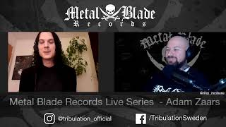 Metal Blade Live Series w/ Adam Zaars of Tribulation