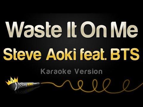 Steve Aoki Feat. BTS - Waste It On Me (Karaoke Version)